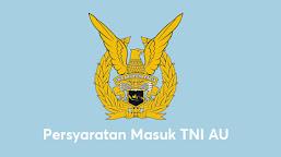 Syarat masuk TNI AU