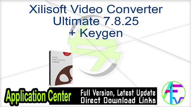 Xilisoft Video Converter Ultimate 7.8.25 Build 20200718 + Keygen