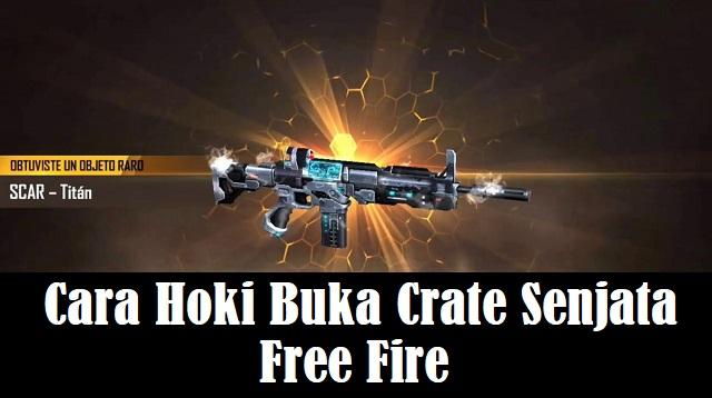 Cara Hoki Buka Crate Senjata Free Fire