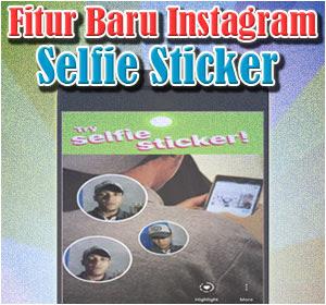Instagram Tambah Fitur Baru Selfie Sticker, Begini Cara Menggunakannya