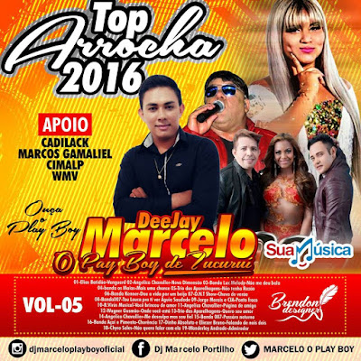 CD TOP ARROCHA VOL 05  By DJ MARCELO O PLAY BOY 25/04/2016