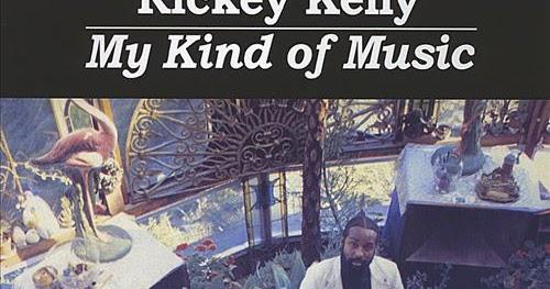 Rickey Kelly My Kind Of Music