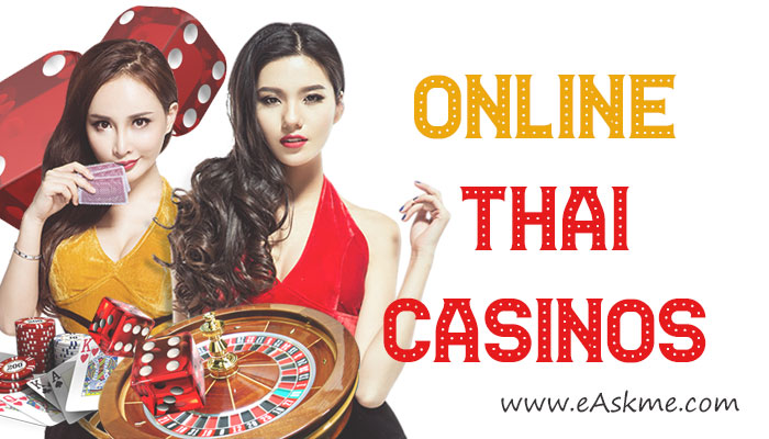 Online Thai Casinos: Everything that You Should Know|eAskme | How to : Ask  Me Anything : Learn Blogging Online