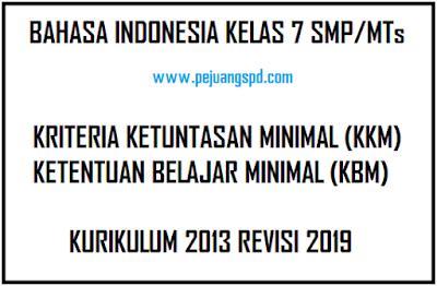 KKM Bahasa Indonesia Kelas 7 SMP/MTs K13 Revisi 2019