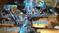 Cara Mengatasi Reconnect Game Mobile Legends Redmi 8a Pro