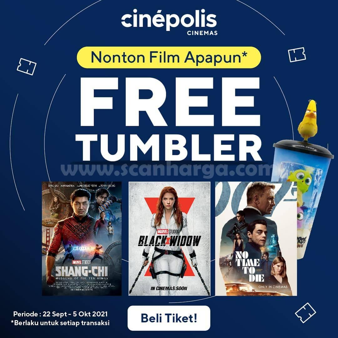 Promo CINEPOLIS s.d 5 Oktober 2021 BELI TIKET NONTON GRATIS TUMBLER