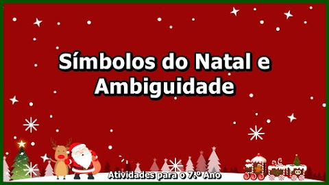 Símbolos do Natal e Ambiguidade - Língua Portuguesa para o 7.º Ano
