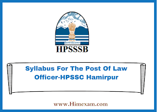 Syllabus For The Post Of Law Officer-HPSSC Hamirpur