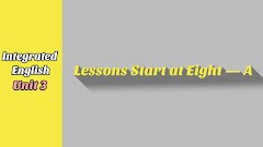 Unit 3 Lessons Start at Eight — A