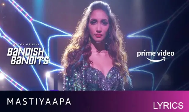 MASTIYAAPA Lyrics – Bandish Bandits Jonita Gandhi Hindi pdf