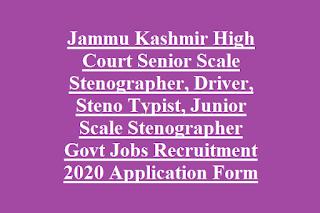 Jammu Kashmir High Court Senior Scale Stenographer, Driver, Steno Typist, Junior Scale Stenographer Govt Jobs Recruitment 2020 Application Form