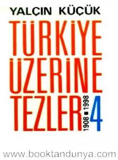 Yalçın Küçük - Türkiye Üzerine Tezler Cilt 4