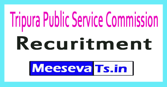 Tripura Public Service Commission TPSC Recruitment Notification 2017