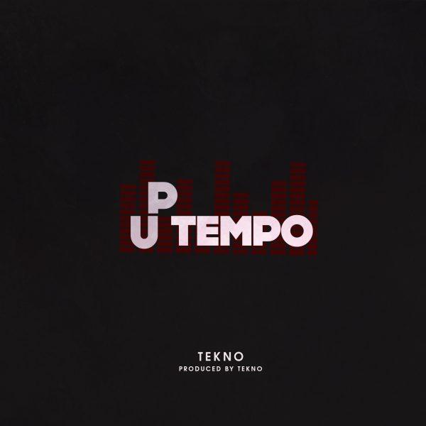 DOWNLOAD MUSIC: TEKNO - UPTEMPO