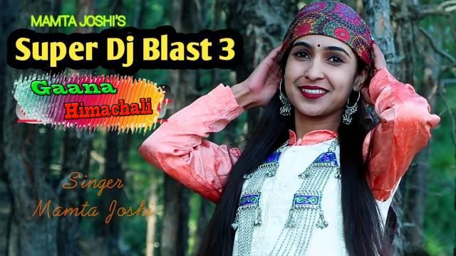 Super Dj Blast-3 Song mp3 Download - Mamta Joshi