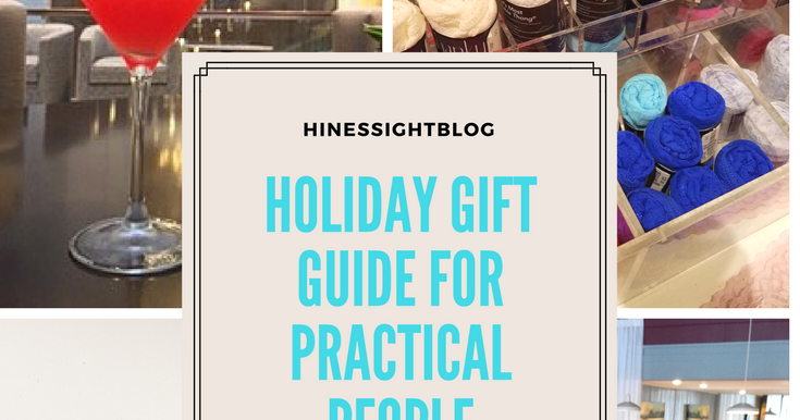 The Holiday Gift Guide For Practical People Hines Sight Blog
