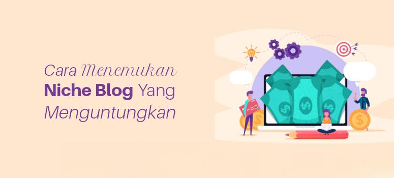 4 Tips Menemukan Niche Blog yang Menguntungkan