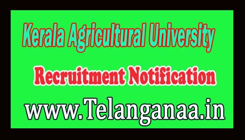 Kerala Agricultural University KAU Recruitment Notification 2016