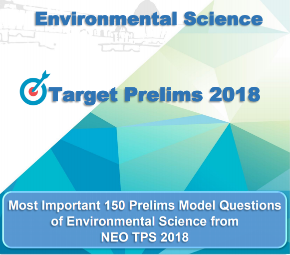 Most Important 150 UPSC CSE Prelims Model Questions of Environmental Science From NEO TPS