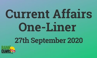 Current Affairs One-Liner: 27th September 2020