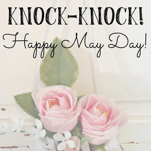Knock-Knock! Happy May Day!
