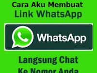 Cara Mudah Membuat Link Whatsapp Menuju Chat Langsung Ke Nomor Kita