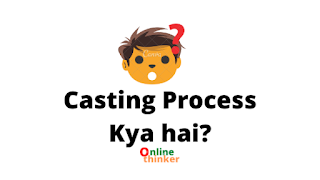 casting process in hindi