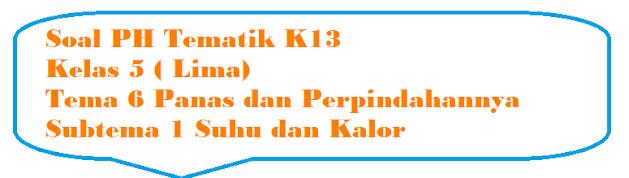 Soal PH Kelas 5 Tema 6 Subtema 1 Suhu dan Kalor