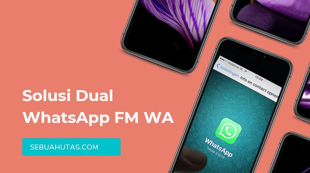 solusi dual whatsapp fm wa