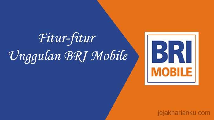 Inilah Daftar Fitur-fitur Unggulan BRI Mobile yang Bisa Dimanfaatkan