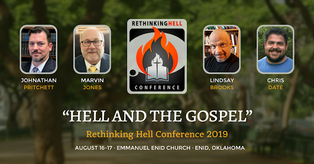 The 2019 Rethinking Hell Conference (Aug. 16-17), Friday Night and Saturday, Emmanuel Enid (OK)
