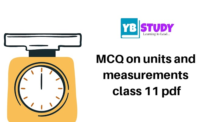 MCQ on units and measurements class 11 pdf