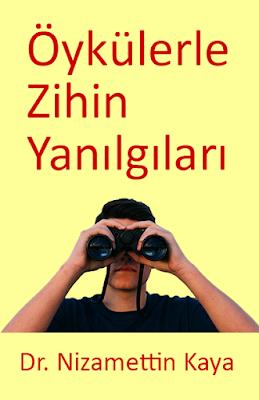 Öykülerle Zihin Yanılgıları, Dr. Nizamettin Kaya