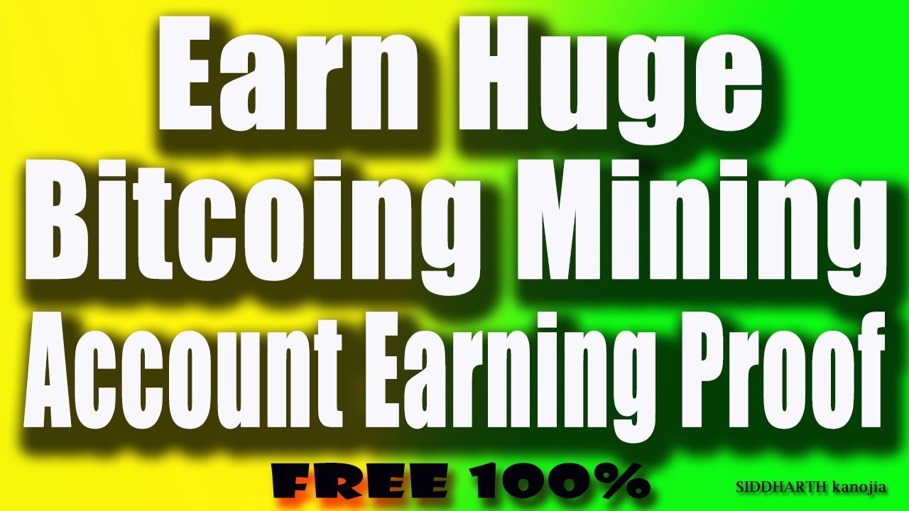 Earn From Bitcoin Mining Without Investment Earning Proof -