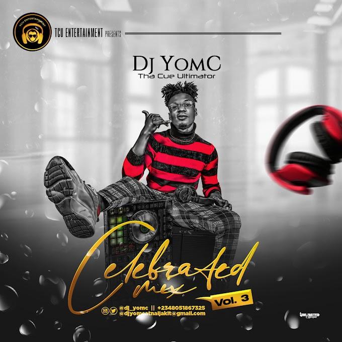 MIXTAPE: DJ Yomc - Celebrated Mix (Vol. 3)