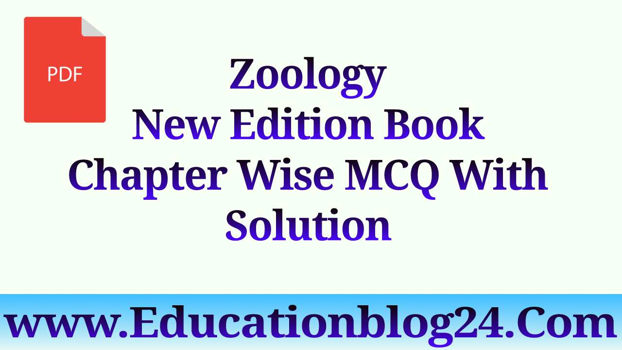 Zoology New Edition Book Chapter Wise MCQ With Solution