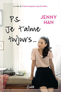 P.S. JE T'AIME TOUJOURS (LES AMOURS DE LARA JEAN #2) ♦ JENNY HAN