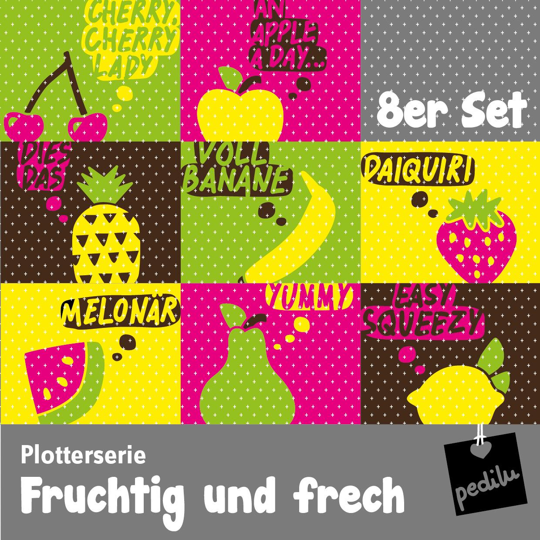 Plotterdatei Fruchtig und frech – Früchte!