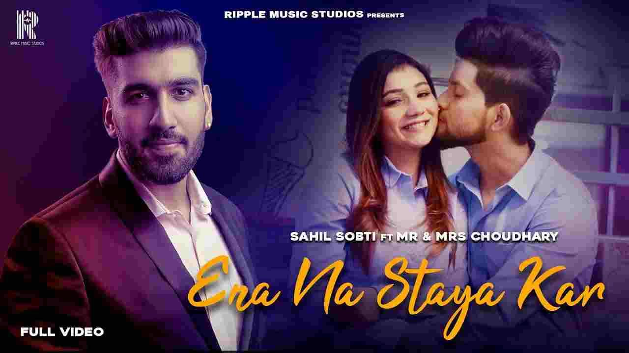 Ena na staya kar lyrics Sahil Sobti ft Mr & Mrs Choudhary Punjabi Song