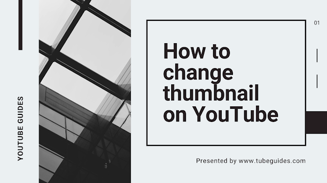How to change thumbnail on YouTube