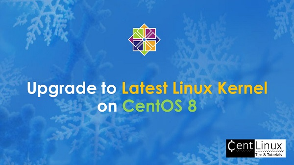 Upgrade to Latest Linux Kernel on CentOS 8