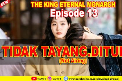 The King Eternal Monarch Episode 13 TIDAK TAYANG.DIUNDUR!