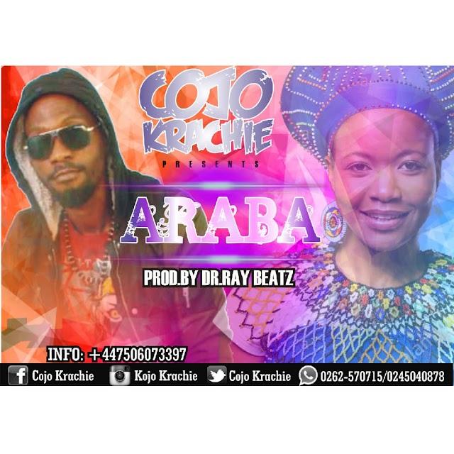 Cojo Krachie - Araba (Prod. By Dr. Ray Beatz)