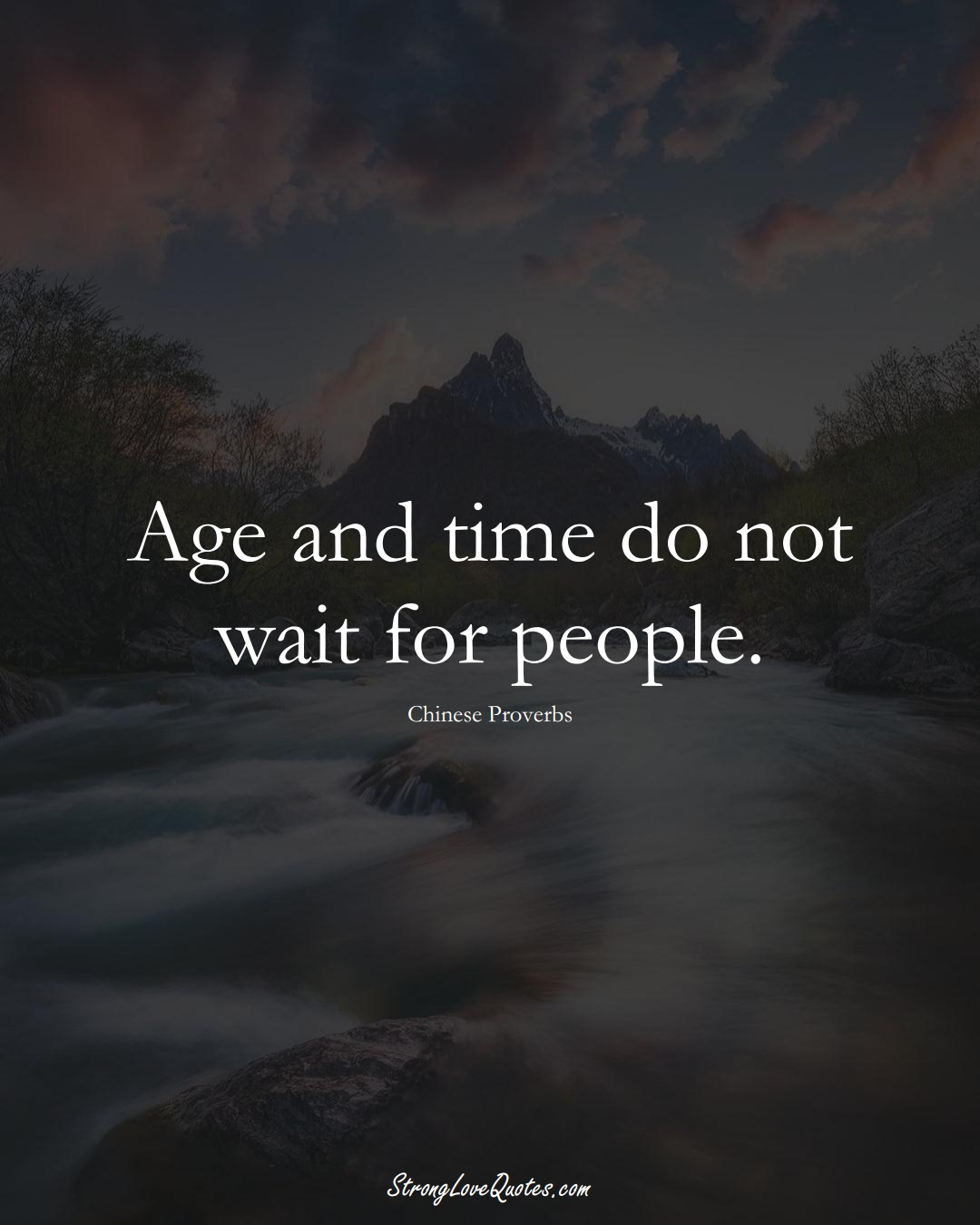 Age and time do not wait for people. (Chinese Sayings);  #AsianSayings