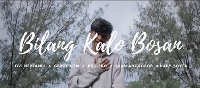 Lirik dan Chord Lagu Bilang Kalo Bosan - Jovi Herlandi × Gerry NZM × RR-PRO × Juan Angkobos × Hady Boven