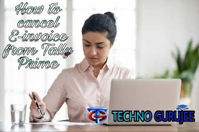 How-to-cancel-e-invoice-from-tally-prime