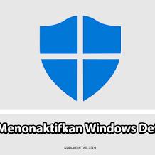 Cara Mematikan Windows Defender Di Semua Jenis Windows
