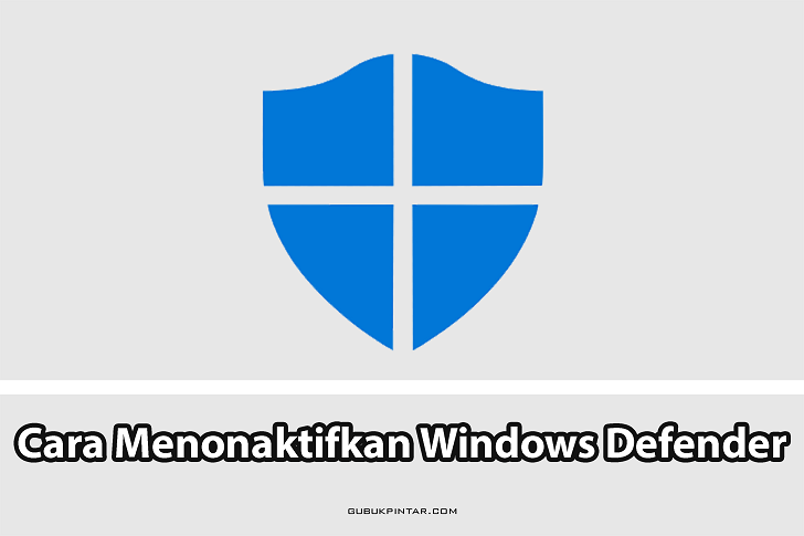 Cara Mematikan Windows Defender Di Semua Jenis Windows