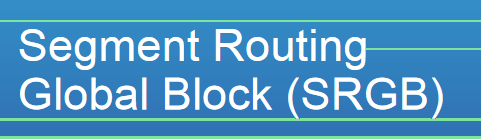 Segment Routing SRGB