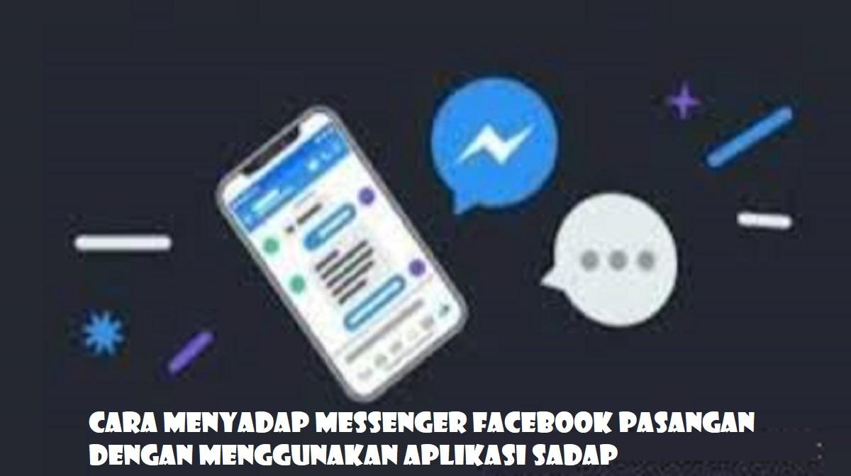 Cara Menyadap Messenger Facebook Pasangan